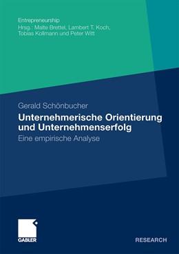 Abbildung von Schönbucher | Unternehmerische Orientierung und Unternehmenserfolg | Mit einem Geleitwort von Prof. Dr. Peter Witt | 2010 | Eine empirische Analyse