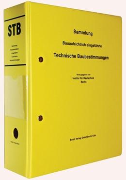 Abbildung von DIBt / DIN e.V. | STB - Sammlung Bauaufsichtlich eingeführte Technische Baubestimmungen | Loseblattwerk mit Aktualisierungen | 2018