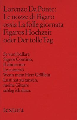 Abbildung von Da Ponte, Lorenzo | Le Nozze di Figaro ossia La Folle Giornata. Figaros Hochzeit oder Der tolle Tag | 1. Auflage | 2009 | beck-shop.de
