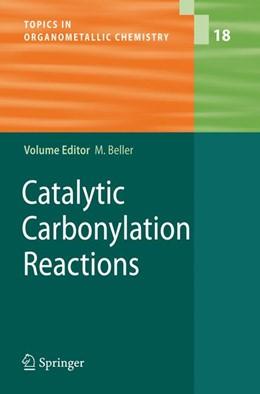 Abbildung von Beller   Catalytic Carbonylation Reactions   1st Edition. Softcover version of original hardcover edition 2006   2010   18
