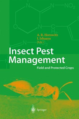 Abbildung von Horowitz / Ishaaya | Insect Pest Management | 1st Edition. Softcover version of original hardcover edition 2004 | 2010 | Field and Protected Crops