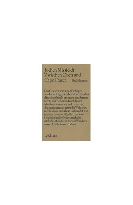 Cover: Jochen Missfeldt, Zwischen Oben und Capo Frasca