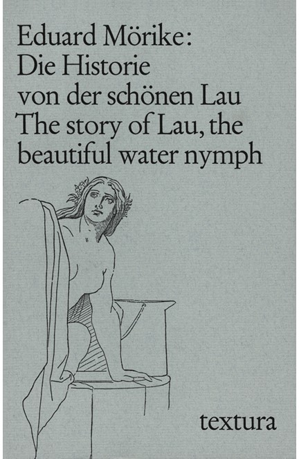Cover: Eduard Mörike, Die Historie von der schönen Lau. The story of Lau, the beautiful water nymph