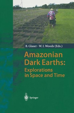 Abbildung von Glaser / Woods | Amazonian Dark Earths: Explorations in Space and Time | 1st Edition. Softcover version of original hardcover edition 2004 | 2010