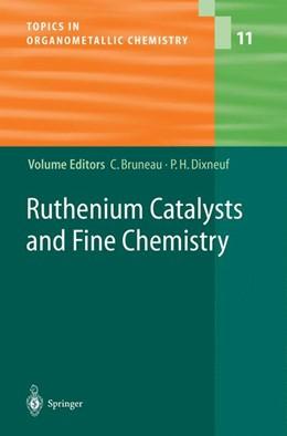 Abbildung von Bruneau / Dixneuf | Ruthenium Catalysts and Fine Chemistry | 1st Edition. Softcover version of original hardcover edition 2004 | 2010 | 11