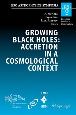 Abbildung von Merloni / Nayakshin | Growing Black Holes: Accretion in a Cosmological Context | 1. Auflage | 2010 | beck-shop.de