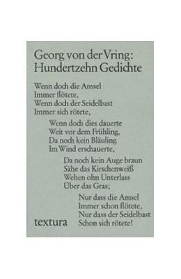 Abbildung von Vring, Georg von der | Hundertzehn Gedichte | 1. Auflage | 2007 | beck-shop.de