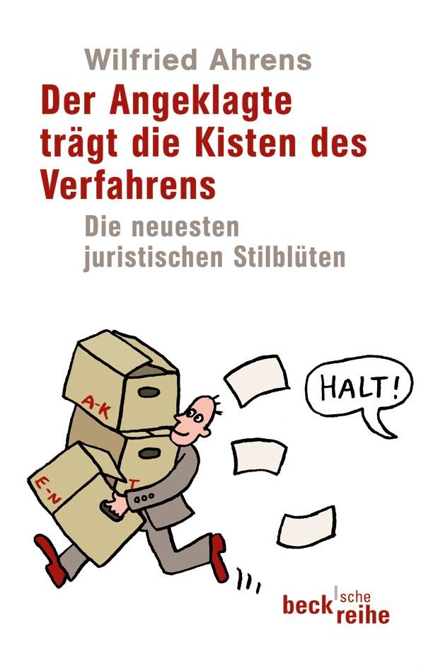 Der Angeklagte trägt die Kisten des Verfahrens   Ahrens, Wilfried, 2010   Buch (Cover)