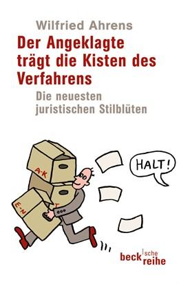 Abbildung von Ahrens, Wilfried | Der Angeklagte trägt die Kisten des Verfahrens | 1. Auflage | 2010 | 1883 | beck-shop.de