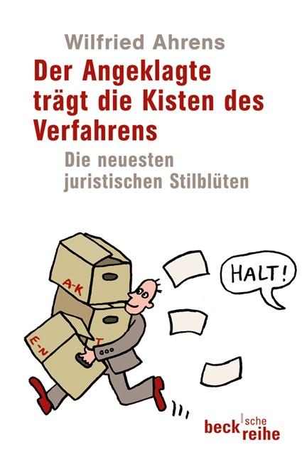 Cover: Wilfried Ahrens, Der Angeklagte trägt die Kisten des Verfahrens