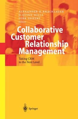 Abbildung von Kracklauer / Mills / Seifert | Collaborative Customer Relationship Management | 1st Edition. Softcover version of original hardcover edition 2004 | 2010 | Taking CRM to the Next Level
