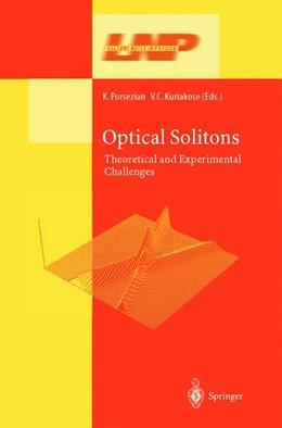Abbildung von Porsezian / Kuriakose | Optical Solitons | 1st Edition. Softcover version of original hardcover edition 2003 | 2010 | Theoretical and Experimental C... | 613