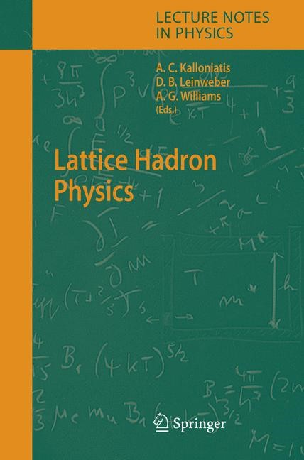 Lattice Hadron Physics | Kalloniatis / Leinweber / Williams | 1st Edition. Softcover version of original hardcover edition 2005, 2010 | Buch (Cover)