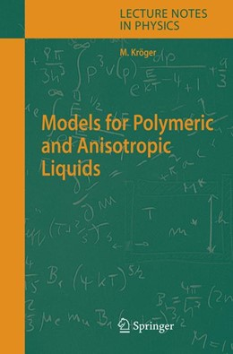 Abbildung von Kröger | Models for Polymeric and Anisotropic Liquids | 1st Edition. Softcover version of original hardcover edition 2005 | 2010 | 675