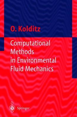 Abbildung von Kolditz | Computational Methods in Environmental Fluid Mechanics | 1st Edition. Softcover version of original hardcover edition 2002 | 2011