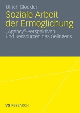Abbildung von Glöckler   Soziale Arbeit der Ermöglichung   2011   'Agency'-Perspektiven und Ress...