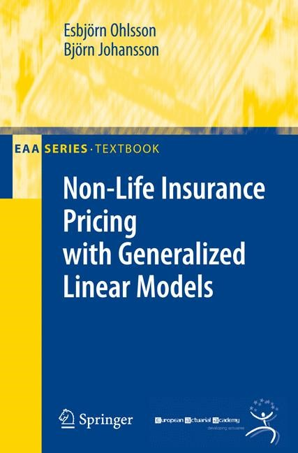 Non-Life Insurance Pricing with Generalized Linear Models | Ohlsson / Johansson | 1st ed. 2010, Corr. 3rd printing 2014, 2010 | Buch (Cover)