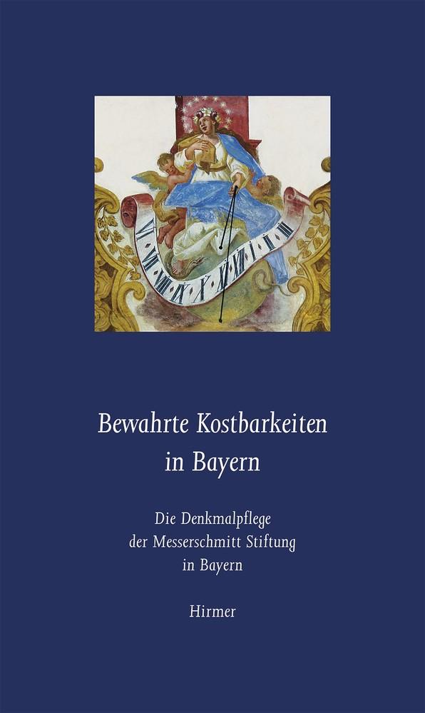 Bewahrte Kostbarkeiten in Bayern | Oelwein, 2009 | Buch (Cover)