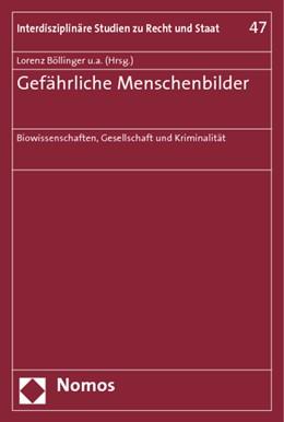 Abbildung von Böllinger / Jasch / Krasmann / Pilgram / Prittwitz / Reinke / Rzepka   Gefährliche Menschenbilder   2010   Biowissenschaften, Gesellschaf...   47