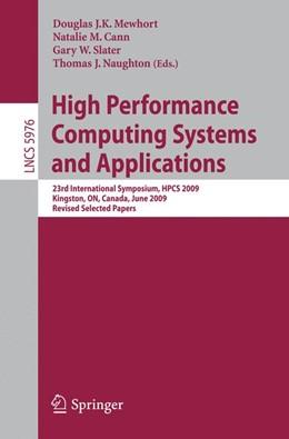 Abbildung von Mewhort / Cann / Slater / Naughton | High Performance Computing Systems and Applications | 2010 | 23rd International Symposium, ...