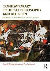 Abbildung von Ungureanu / Monti | Contemporary Political Philosophy and Religion | 2017