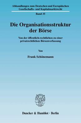 Abbildung von Schönemann   Die Organisationsstruktur der Börse   2010   Von der öffentlich-rechtlichen...   35