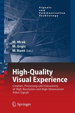 Abbildung von Mrak / Grgic / Kunt | High-Quality Visual Experience | 1st Edition. | 2010 | Creation, Processing and Inter...