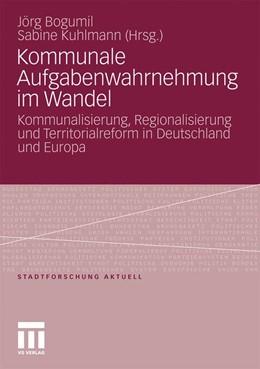 Abbildung von Bogumil / Kuhlmann | Kommunale Aufgabenwahrnehmung im Wandel | 2010 | Kommunalisierung, Regionalisie... | 115