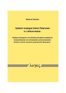 Abbildung von Schoke   Optisch erzeugte kleine Polaronen in Lithiumniobat:   2010   Einfluss homogener und räumlic...
