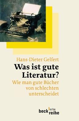 Abbildung von Gelfert, Hans-Dieter   Was ist gute Literatur?   3. Auflage   2010   1591   beck-shop.de