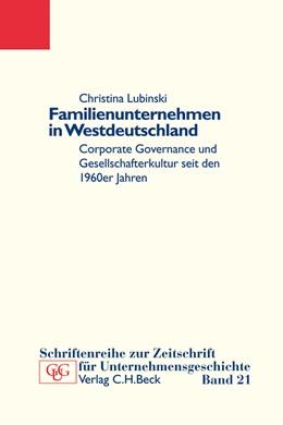 Abbildung von Lubinski, Christina | Familienunternehmen in Westdeutschland | 2010 | Corporate Governance und Gesel... | Band 21