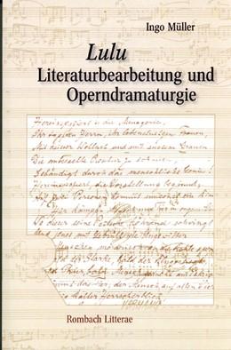 Abbildung von Müller   Lulu. Literaturbearbeitung und Operndramaturgie   2010   Eine vergleichende Analyse von...