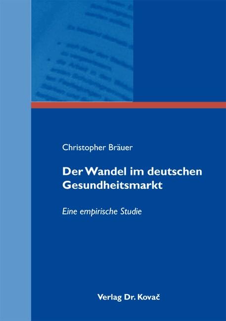 Der Wandel im deutschen Gesundheitsmarkt | Bräuer, 2010 | Buch (Cover)