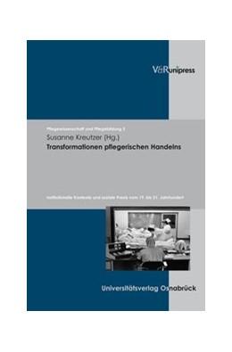 Abbildung von Kreutzer | Transformationen pflegerischen Handelns | 2010 | Institutionelle Kontexte und s... | Band 005