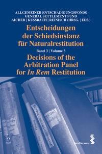 Entscheidungen der Schiedsinstanz für Naturalrestitution | / Aicher / Kussbach / Reinisch, 2010 | Buch (Cover)