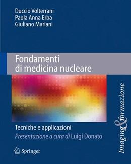 Abbildung von Mariani / Erba / Volterrani | Fondamenti di medicina nucleare | 1a ed. 2010 | 2015 | Tecniche e applicazioni | 2