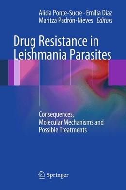 Abbildung von Ponte-Sucre / Diaz / Padrón-Nieves | Drug Resistance in Leishmania Parasites | 2012 | Consequences, Molecular Mechan...