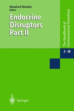 Abbildung von Metzler   Endocrine Disruptors   1st Edition. Softcover version of original hardcover edition 2002   2010   Part II   3 / 3M