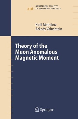 Abbildung von Melnikov / Vainshtein | Theory of the Muon Anomalous Magnetic Moment | 1st Edition. Softcover version of original hardcover edition 2006 | 2010 | 216