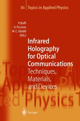 Abbildung von Boffi / Piccinin / Ubaldi | Infrared Holography for Optical Communications | Softcover version of original hardcover edition 2003 | 2010 | Techniques, Materials and Devi... | 86