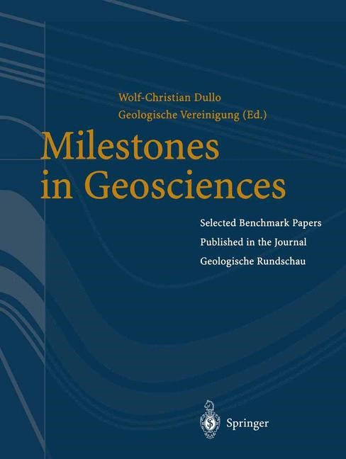 Milestones in Geosciences | Dullo / Geologische Vereinigung e.V | 1st Edition. Softcover version of original hardcover edition 2003, 2011 | Buch (Cover)