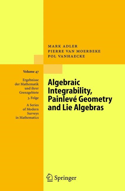 Algebraic Integrability, Painlevé Geometry and Lie Algebras | Adler / van Moerbeke / Vanhaecke | 1st Edition. Softcover version of original hardcover edition 2004, 2010 | Buch (Cover)
