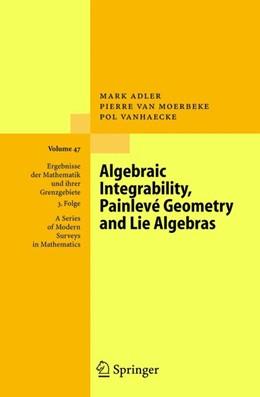 Abbildung von Adler / van Moerbeke / Vanhaecke | Algebraic Integrability, Painlevé Geometry and Lie Algebras | 1st Edition. Softcover version of original hardcover edition 2004 | 2010 | 47