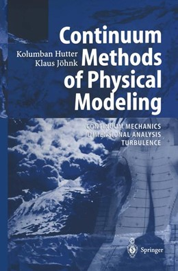 Abbildung von Hutter / Jöhnk | Continuum Methods of Physical Modeling | Softcover version of original hardcover edition 2004 | 2010 | Continuum Mechanics, Dimension...