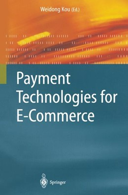 Abbildung von Kou | Payment Technologies for E-Commerce | 1st Edition. Softcover version of original hardcover edition 2003 | 2010
