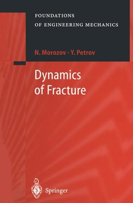 Abbildung von Morozov / Petrov   Dynamics of Fracture   Softcover version of original hardcover edition 2000   2010