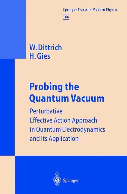 Abbildung von Dittrich / Gies   Probing the Quantum Vacuum   1st Edition. Softcover version of original hardcover edition 2000   2010