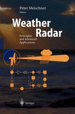 Abbildung von Meischner | Weather Radar | 1st ed. 2004. Corr. 2nd printing. Softcover version of original hardcover edition 2004 | 2010 | Principles and Advanced Applic...