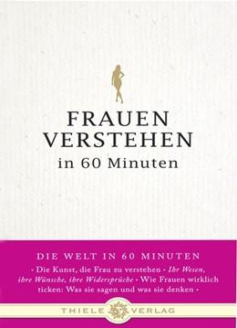 Abbildung von Troni   Frauen verstehen in 60 Minuten   1. Auflage   2011   beck-shop.de