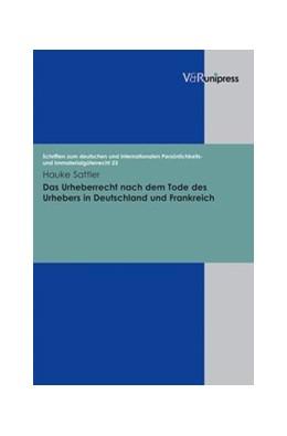 Abbildung von Sattler | Das Urheberrecht nach dem Tode des Urhebers in Deutschland und Frankreich | 2010 | Band 023
